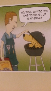 I had to explain this joke to Boy-Child. He was significantly less amused than I was. He thought it was funnier when it was just a man cooking a dog.