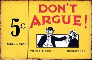 My husband has always called this move the 'Don't Argue'. It was only while searching for images that I found out it was an early 20th century Canadian/Australian tobacco slogan. The things you learn...
